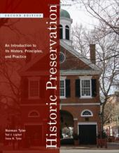 Historic Preservation: An Introduction to Its History, Principles, and Practice - Tyler, Norman / Ligibel, Ted J. / Tyler, Ilene R.