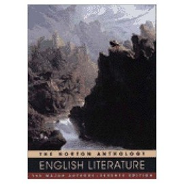 The Norton Anthology of English Literature: The Major Authors, Seventh Edition