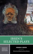 Ibsen's Selected Plays - Henrik Ibsen, Brian Johnston