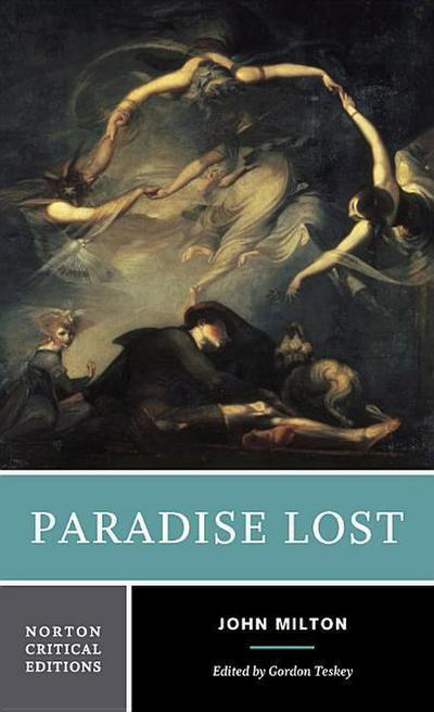 Paradise Lost: An Authoritative Text, Backgrounds and Sources, Criticism - John Milton