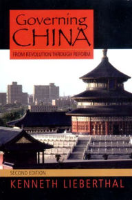 Governing China: From Revolution Through Reform - Kenneth Lieberthal