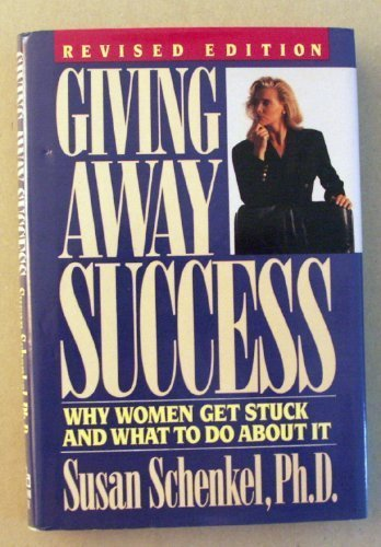 Giving Away Success: Why Women Get Stuck and What to Do About It