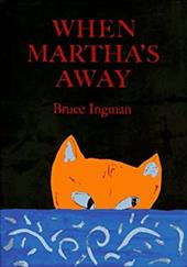 When Martha's Away - Ingman, Bruce