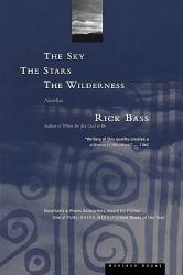Sky, Stars, Wilderness - Rick Bass