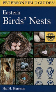 A Field Guide to Eastern Birds' Nests: United States east of the Mississippi River Roger Tory Peterson Editor