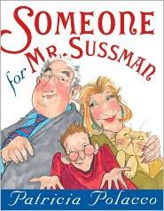 Someone for Mr. Sussman - Patricia Polacco