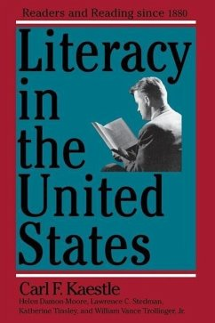 Literacy in the United States: Readers and Reading Since 1880 - Kaestle, Carl F. Tinsley, Katherine