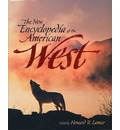 The New Encyclopedia of the American West - Howard R. Lamar