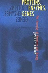 Proteins, Enzymes, Genes: The Interplay of Chemistry and Biology - Fruton, Joseph S.