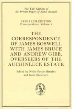 The Correspondence of James Boswell with James Bruce and Andrew Gibb, Overseers of the Auchinleck Estate - Boswell, James