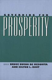 Governing for Prosperity - Root, Hilton L. / Bueno de Mesquita, Bruce / de Mesquita, Bruce Bueno