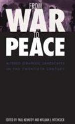From War to Peace - Paul M. Kennedy and William I.  Eds. Hitchcock