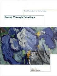 Seeing Through Paintings: Physical Examination in Art Historical Studies - Andrea Kirsh