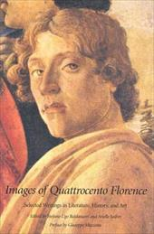 Images of Quattrocento Florence: Selected Writings in Literature, History, and Art - Baldassarri, Stefano Ugo / Saiber, Arielle