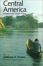 Central America: A Natural and Cultural History - Coates, Anthony G. / Linares, Olga F.