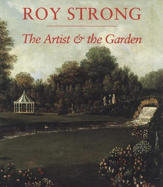 The Artist and the Garden - Roy Strong