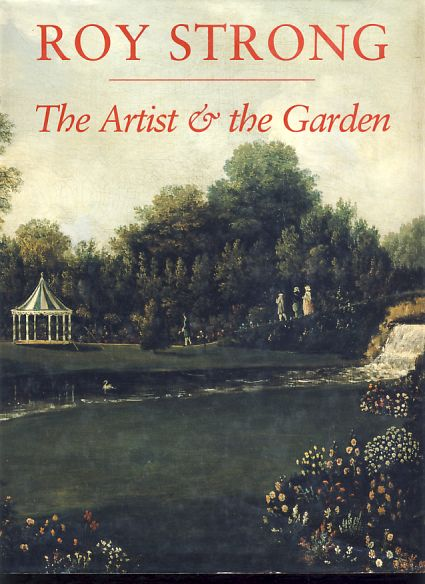 The artist and the garden. - Strong, Roy