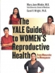 Yale Guide to Women's Reproductive Health - Mary Jane Minkin; Carol V. Wright