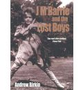 J.M. Barrie and the Lost Boys - Andrew Birkin