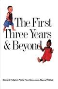 The First Three Years and Beyond - Matia Finn-Stevenson, Nancy W. Hall, Professor Edward F. Zigler