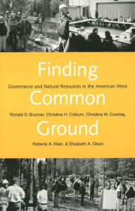 Finding Common Ground: Governance and Natural Resources in the American West - Ronald D. Brunner