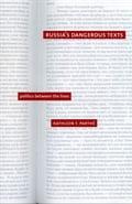 Russia's Dangerous Texts - Kathleen F. Parthe