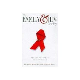 The Family and HIV Today - Dr Robert Bor