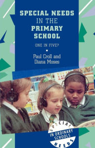 Special Needs In The Primary School - Paul Croll