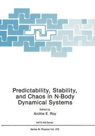 Predictability, Stability, and Chaos in N-Body Dynamical Systems - Archie E. Roy