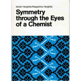 Symmetry Through the Eyes of a Chemist - Istvan Hargittai
