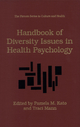 Handbook of Diversity Issues in Health Psychology - Pamela M. Kato; Traci Mann