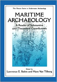 Maritime Archaeology: A Reader of Substantive and Theoretical Contributions - Lawrence E. Babits (Editor), Hans Van Tilburg (Editor)