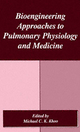 Bioengineering Approaches to Pulmonary Physiology and Medicine - Michael C. K. Khoo