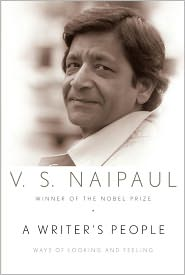 A Writer's People: Ways of Looking and Feeling - V.S. Naipaul
