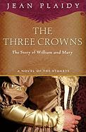 The Three Crowns: The Story of William and Mary