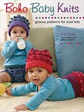 Boho Baby Knits: Groovy Patterns for Cool Tots - Coyle, Kat / Heckers, Frank