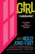 Girl [Maladjusted] - Molly Jong-Fast