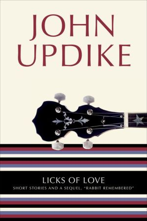 Licks of Love: Short Stories and a Sequel,