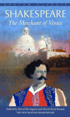 The Merchant of Venice (Bantam Classic) - William Shakespeare, David Scott Kastan, David Bevington