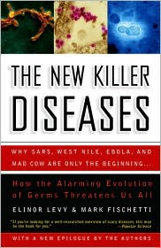 New Killer Diseases: How the Alarming Evolution of Germs Threatens Us All - Elinor Levy, Mark Fischetti