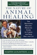 The Nature of Animal Healing - Martin Goldstein, D.V.M.