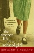 The Secret Life of a Schoolgirl - Rosemary Kingsland