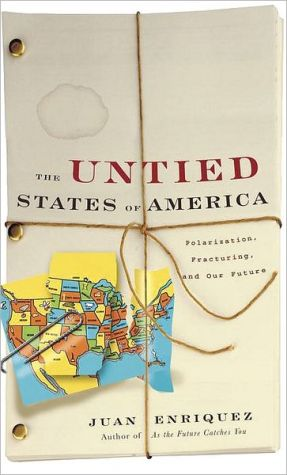 Untied States of America: Polarization, Fracturing, and Our Future - Juan Enriquez