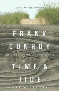 Time and Tide: A Walk Through Nantucket(Crown Journeys Series) - Frank Conroy