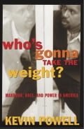 Who's Gonna Take the Weight? - Kevin Powell