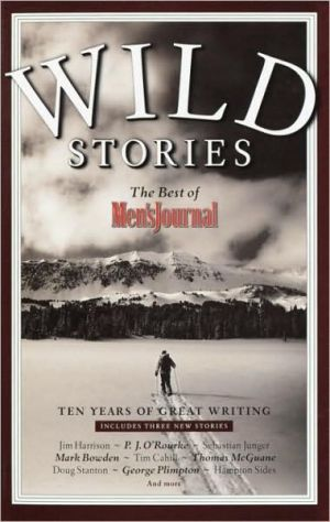 Wild Stories: The Best of Men's Journal - Men's Journal Editors