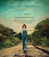 Moon Over Manifest (Junior Library Guild Selection (Listen & Live Audio))