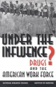 Under the Influence? - Jacques Normand; Richard O. Lempert; Charles P. O'Brien;  Commission on Behavioral and Social Sciences and Education