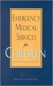 Emergency Medical Services for Children - Jane S. Durch, Institute of Medicine, Kathleen N. Lohr (Editor)