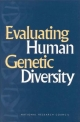 Evaluating Human Genetic Diversity - Committee on Human Genome Diversity;  Commission on Life Sciences;  Division on Earth and Life Studies;  National Research Council